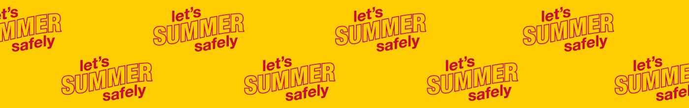 Let's Summer Safely