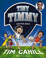 Tiny Timmy: On Holiday Tim Cahill